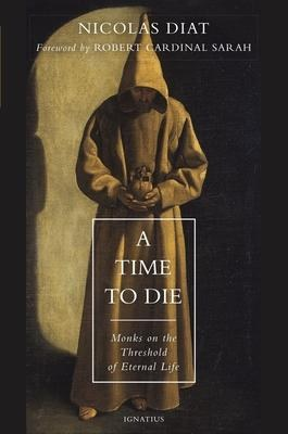 A Time to Die Monks on the Threshold of Eternal Li