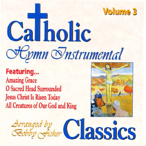 Catholic Classics Instrumental Vol 3