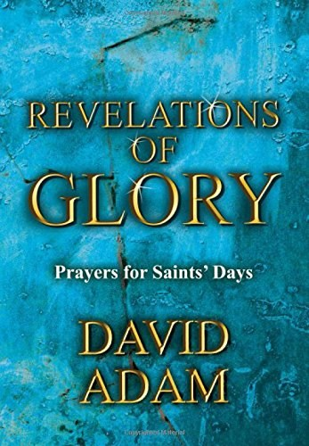 Revelations of Glory: Prayers for Saints' Days