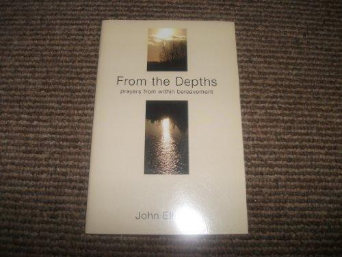 From the Depths: Prayers from within Bereavement