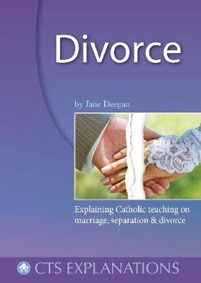 Divorce: Explaining Catholic Teaching on Marriage,