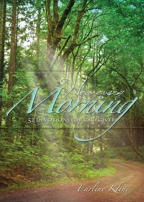 New Every Morning: 52 Devotions for Caregivers