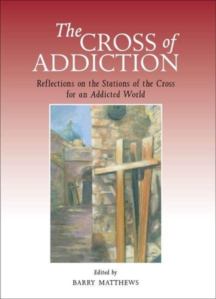 The Cross of Addiction