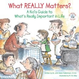 What Really Matters?: A Kid's Guide to What's Really Important in Life (Elf-Help Books for Kids)