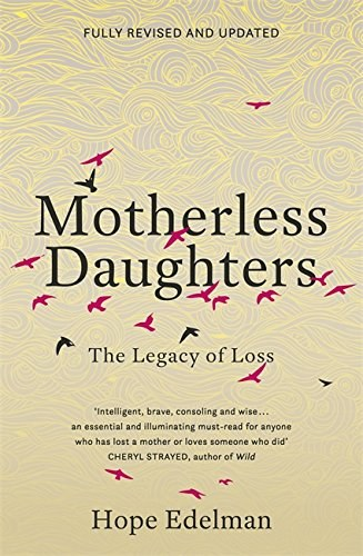 Motherless Daughters The Legacy of Loss