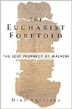 The Eucharist Foretold The Lost Prophecy of Malach
