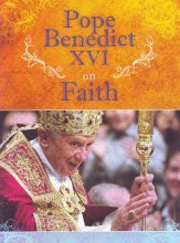 Benedict XVI on Faith