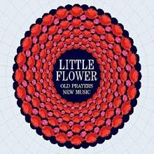 Little Flower Old Prayers New Music Cd