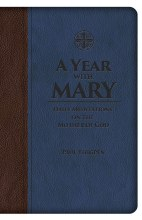 A Year with Mary: Daily Meditations on the Mother of God