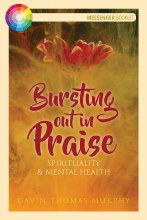 Bursting Out In Praise: Spirituality & Mental Health