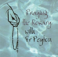 Praying the Rosary with Fr Peyton CD