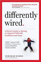 Differently Wired Raising an Atypical Child in a
