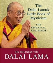 The Dalai Lama's Little Book of Mysticism: The Essential Teachings