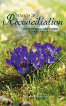 Services of Reconciliation: For Communal Use During Advent & Lent
