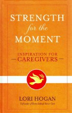 Strength for the Moment: Inspiration for Caregiver