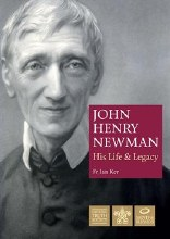 John Henry Newman His Life and Legacy