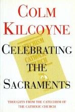 Celebrating the Sacraments