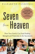 Seven From Heaven: How Your Family Can Find Healin