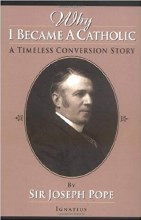 Why I Became a Catholic: A Timeless Conversion Story