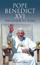 Pope Benedict XVI - Successor to Peter (An Introdu