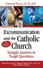 Excommunication and the Catholic Church: Straight Answers to Tough Questions