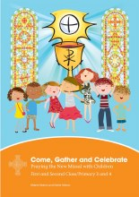 Come, Gather and Celebrate 1st & 2nd Class: Praying the New Missal with Children