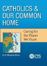 Catholics and Our Common Home: Caring for the Plan