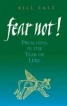 Fear Not! Preaching in the Year of Luke