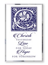 Cherish Live and Hope Glass Plaque