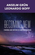 Becoming New Finding God Within Us and in Creation