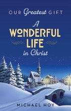 A Wonderful Life in Christ