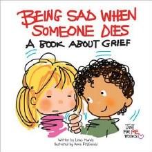 OP - Being Sad When Someone Dies: A Book