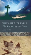 When Silence Falls: The Stations of the Cross