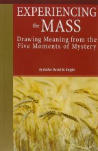 Experiencing the Mass: Drawing Meaning from the Five Moments of Mystery