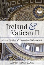 Ireland and Vatican II: Essays Theological, Pastoral and Educational