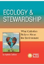 Ecology and Stewardship: What Catholics Believe about the Environment