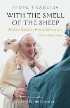 With The Smell Of The Sheep: The Pope Speaks To Priests, Bishops and Other Shepards