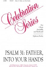 Psalm 31: Father, into Your Hands