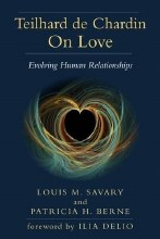 REPRINT - Teilhard de Chardin on Love: Evolving