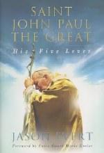 Saint John Paul the Great: His Five Loves