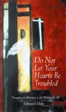 Do Not Let Your Hearts  Be Troubled