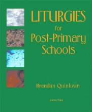 Liturgies for Post Primary Schools