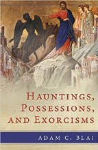 Hauntings, Possessions and Exorcisms