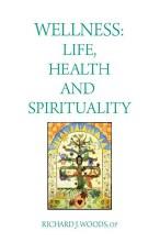 Wellness: Life, Health and Spirituality