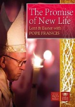 The Promise of New Life: Lent and Easter with Pope Francis