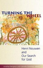Turning the Wheel: Henri Nouwen & Our Search