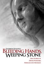 Bleeding Hands, Weeping Stone: True Stories of