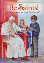 Be Saints! An Invitation from Pope Benedict XVI