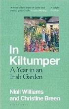 In Kiltumper A Year in an Irish Garden