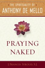 Praying Naked: The Spirituality of Anthony de Mello